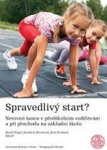 Spravedlivý start? Nerovné šance v předškolním vzdělávání a při přechodu na základní školu