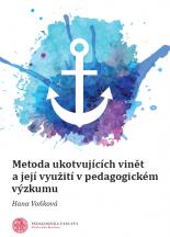 Voňková, H. (2017). Metoda ukotvujících vinět a její využití v pedagogickém výzkumu